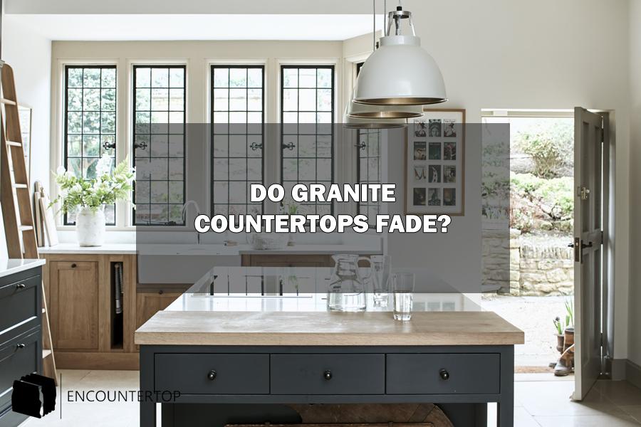 do granite countertops fade